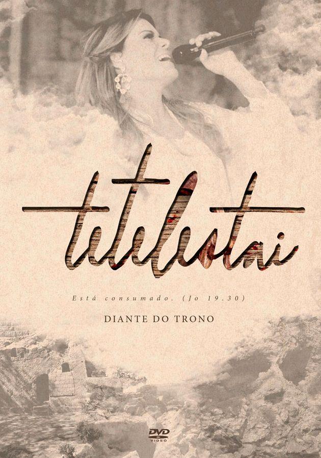 Diante do Trono - Tetelestai (DVD completo em formato ISO) 2015