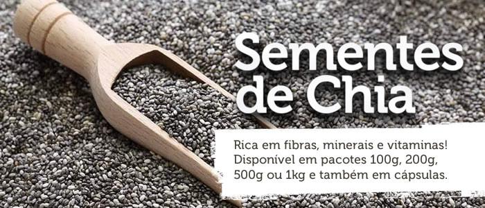 Semente de Chia - Rica em fibras, minerais e vitaminas! Disponível em pacotes 100g, 200g, 500g ou 1kg e também em cápsulas.